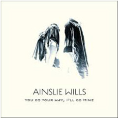 Ainslie Wills – YOU GO YOUR WAY I'LL GO MINE