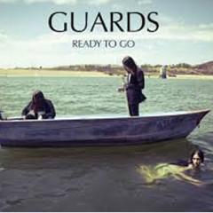 Guards – Ready to Go