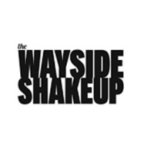 An Interview with the Wayside Shakeup