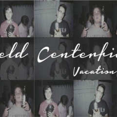 Centerfield Channels Inner 90s Emo Kid with Vacation EP