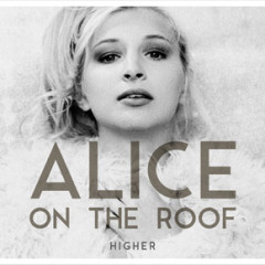 Interview with Alice on the Roof
