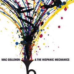 Album Review: Mac Gollehon & the Hispanic Mechanics